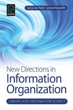 New Directions in Information Organization : Maximizing Your Impact