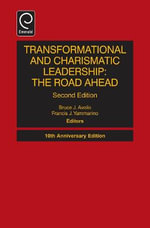 Transformational and Charismatic Leadership : The Road Ahead