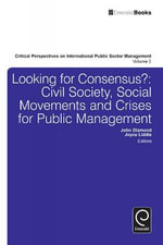 Looking for Consensus : Civil Society, Social Movements and Crises for Public Management