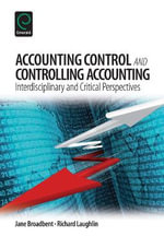 Accounting Control and Controlling Accounting : Interdisciplinary and Critical Perspectives - Jane Broadbent