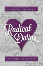 Radical Dating : When God Takes Over Your Love Life - Diane Montgomery