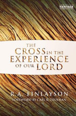 The Cross in the Experience of Our Lord - R> a Finlayson