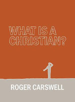 What Is a Christian? - Roger Carswell