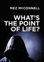 What's the Point of Life? - Mez McConnell