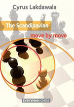 The Scandinavian : Move by Move - Cyrus Lakdawala