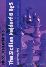 Chess Developments : Sicilian Najdorf 6 Bg5 - Kevin Goh Wei Ming