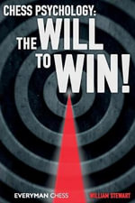 Chess Psychology : The Will to Win! - William Stewart