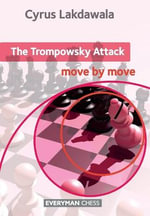 The Trompowsky Attack : Move by Move - Cyrus Lakdawala