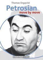 Petrosian : Move by Move - Engqvist Thomas