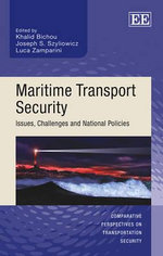 Maritime Transport Security : Issues, Challenges, and National Policies