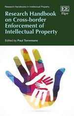 Research Handbook on Cross-Border Enforcement of Intellectual Property : Research Handbooks in Intellectual Property Series
