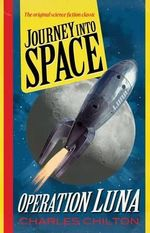 Journey into Space : Operation Luna 1 - Charles Chilton
