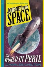 Journey into Space : The World in Peril 3 - Charles Chilton