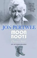 Moonboots and Dinnersuits - Jon Pertwee