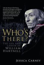 Who's There : The Life and Career of William Hartnell - Jessica Carney