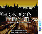 London's Labyrinth : The World Beneath the City's Streets - Fiona Rule