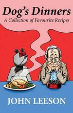 Dog's Dinners - John Leeson