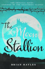 The Moon Stallion - Brian Hayles