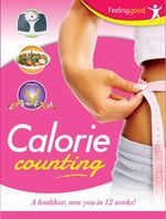 Calorie Counting : a Healthier New You in 12 Weeks