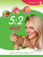 5 : 2 Diet: a Guide to Loosing Weight Fast