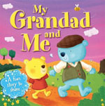 My Grandad And Me : A fun story to share - Melanie Joyce