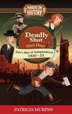 Deadly Shot - Dan's War of Independence 1920-22 - Patricia Murphy