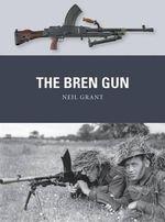 Bren Gun : Weapon (Osprey) - Neil Grant