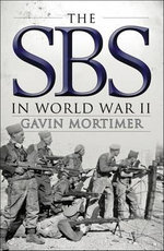 The SBS in World War II : an Illustrated History - Gavin Mortimer