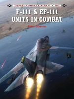 USAF F/EF-111 Units in Combat - Peter E. Davies