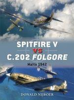 Spitfire V vs c.202 Folgore : 1942-43 - Donald Nijboer