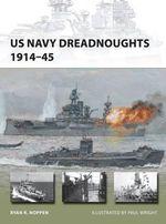 US Navy Dreadnoughts 1914-45 - Ryan K. Noppen
