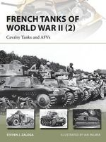 French Tanks of World War II (2) : Cavalry Tanks and AFVS : New Vanguard Series : Number 213 - Steven J. Zaloga