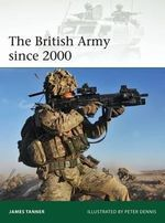 The British Army Since 2000 - James Tanner