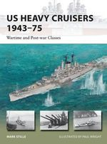 US Heavy Cruisers 1943-75 - Wartime and Post-War Classes - Mark Stille