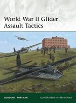 World War II Glider Assault Tactics - Gordon L. Rottman