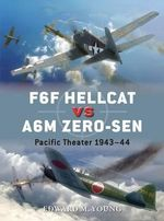F6f Hellcat vs A6M Zero-Sen : Pacific Theater 1943-44 - Edward M. Young