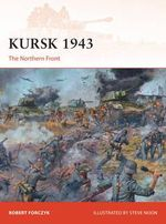 Kursk 1943 : The Northern Front - Robert Forczyk