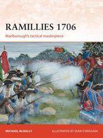 Ramillies 1706 : Marlborough's Tactical Masterpiece - Michael McNally