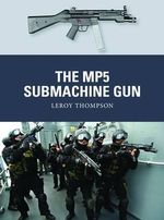 The MP5 Submachine Gun - Leroy Thompson