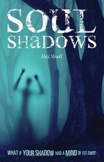Soul Shadows - Alex Woolf