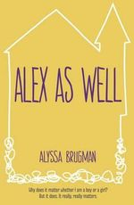 Alex As Well - Alyssa Brugman
