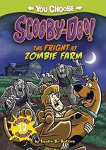 The Fright at Zombie Farm : Curious Fox: You Choose Stories: Scooby-Doo - Laurie S. Sutton