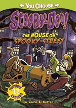 The House on Spooky Street : Curious Fox: You Choose Stories: Scooby-Doo - Laurie S. Sutton