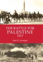 The Battle for Palestine 1917 - John D. Grainger