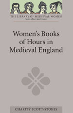Women's Books of Hours in Medieval England - Charity Scott-Stokes