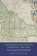Landlords and Tenants in Britain, 1440-1660 : Tawney's Agrarian Problem Revisited
