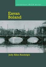 Eavan Boland : Contemporary Irish Writers - Jody Allen Randolph