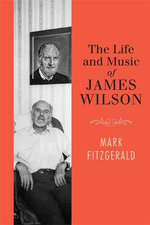 The Life and Music of James Wilson - Mark Fitzgerald
