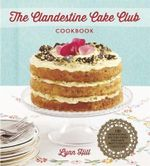 The Clandestine Cake Club Cookbook - Lynn Hill