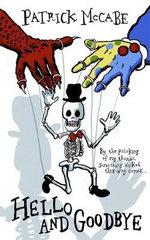 Hello and Goodbye : Hello Mr Bones / Goodbye Mr Rat - Patrick McCabe